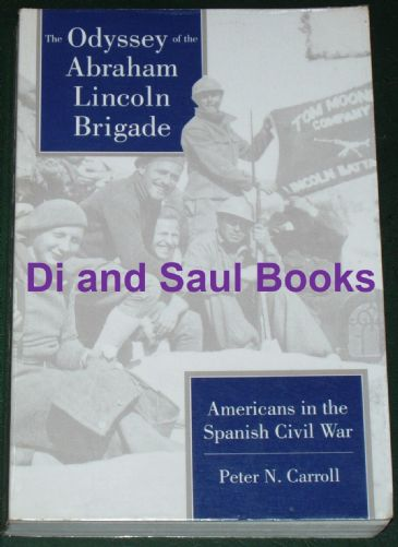 The Odyssey of the Abraham Lincoln Brigade - Americans in the Spanish Civil War